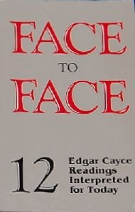 Face to Face: 12 Edgar Cayce Readings Interpreted for Today: Mard Thurston
