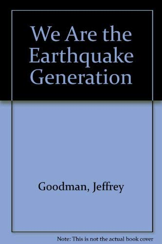 9780876042038: We Are the Earthquake Generation