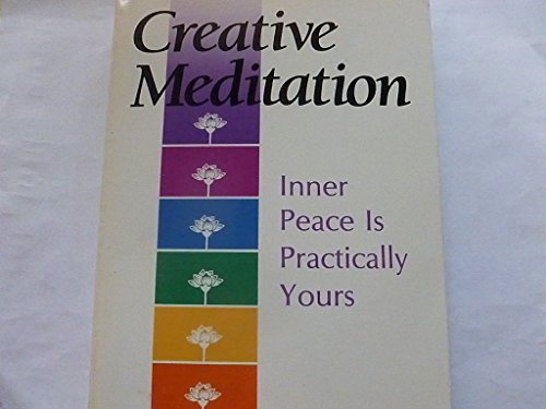 Creative Meditation: Inner Peace is Practically Yours: Peterson, Richard