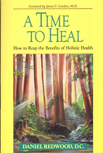 9780876043103: A Time to Heal: How to Reap the Benefits of Holistic Health