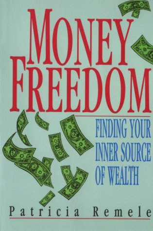 9780876043332: Money Freedom: Finding Your Inner Source of Wealth