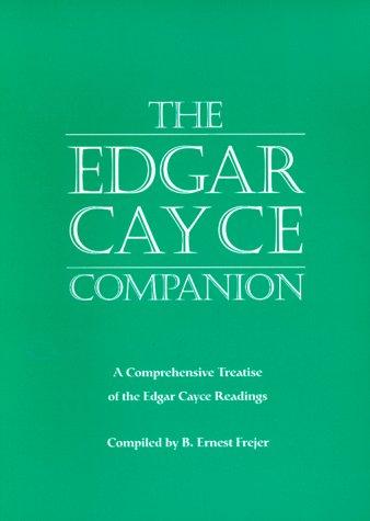 9780876043578: The Edgar Cayce Companion: A Comprehensive Treatise of the Edgar Cayce Readings