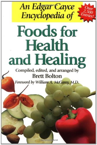 An Edgar Cayce Encyclopedia of FOODS FOR HEALTH AND HEALING