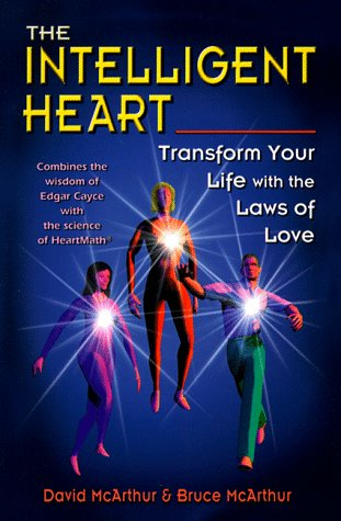 The Intelligent Heart: Transform Your Life With: David McArthur, Bruce