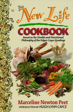 9780876044001: The New Life Cookbook: Based on the Health and Nutritional Philosophy of the Edgar Cayce Readings