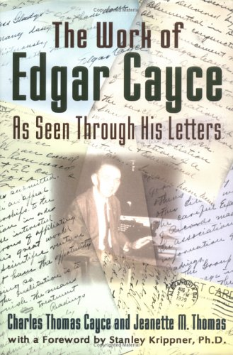 The Work of Edgar Cayce; as Seen Through His Letters