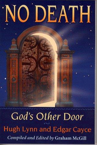 No Death: God's Other Door: Hugh Lynn Cayce,