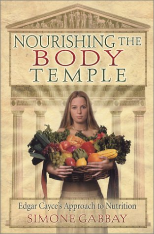 9780876044230: Nourishing the Body Temple: Edgar Cayce's Approach to Nutrition (Mind Body Spirit A.R.E. Membership Series)