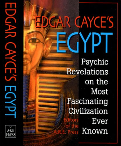 Edgar Cayce's Egypt: Psychic Revelations on the Most Fascinating Civilization Ever Known (9780876044384) by Cayce, Edgar