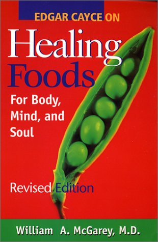 Edgar Cayce on Healing Foods for Body, Mind, and Soul (9780876044414) by William A. McGarey; Edgar Cayce