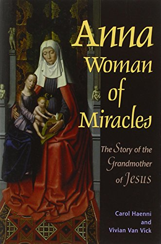 9780876044445: Anna, Woman of Miracles: The Story of the Grandmother of Jesus