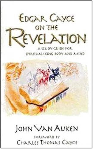 9780876044681: Edgar Cayce on the Revelation: A Study Guide for Spiritualizing Body and Mind