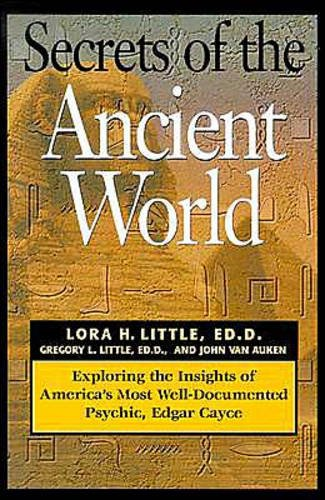 9780876044810: Secrets of the Ancient World: Exploring the Insights of America's Most Well-Documented Psychic, Edgar Cayce