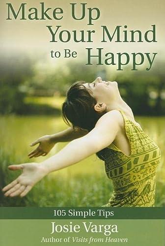 Make Up Your Mind to Be Happy: Josie Varga