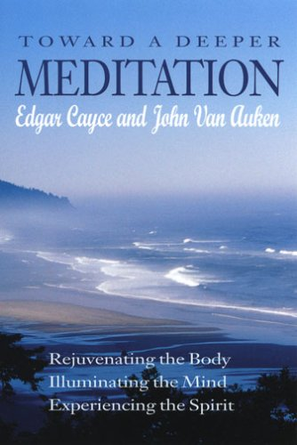 Toward a Deeper Meditation (9780876045275) by Edgar Cayce; John Van Auken