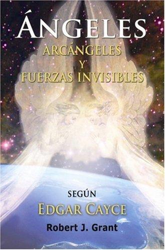 9780876045374: Edgar Cayce Angeles, Arcangeles y Fuerzas Invisibles (Spanish Edition)