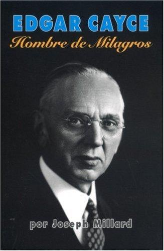 9780876045381: Edgar Cayce Hombre de los Milagros