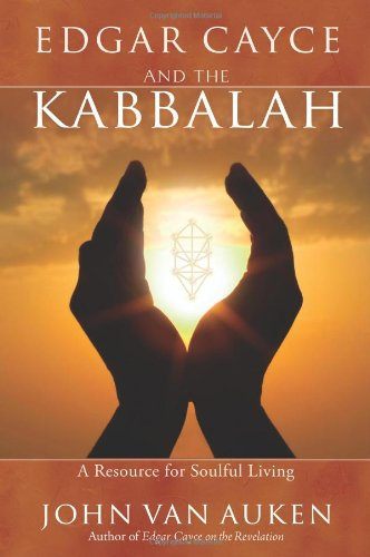 Edgar Cayce and the Kabbalah: A Resource for Soulful Living (9780876045695) by John Van Auken