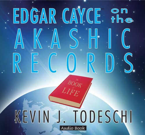 Edgar Cayce on the Akashic Records Audio Book: Kevin J. Todeschi