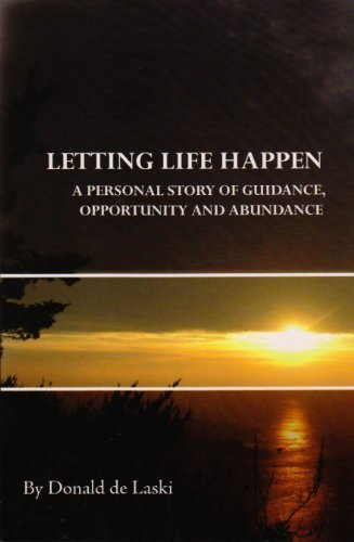 9780876046142: Letting Life Happen: A Personal Story of Guidance, Opportunity and Abundance