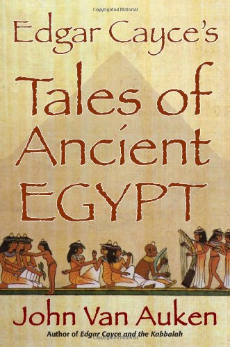 Edgar Cayce's Tales of Egypt (9780876046234) by John Van Auken