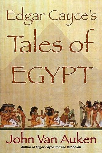 Edgar Cayce's Tales of Ancient Egypt (9780876046234) by John Van Auken