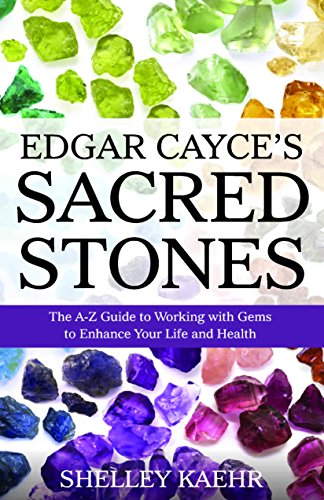 9780876048177: Edgar Cayce's Sacred Stones: The A-Z Guide to Working with Gems to Enhance Your Life and Health