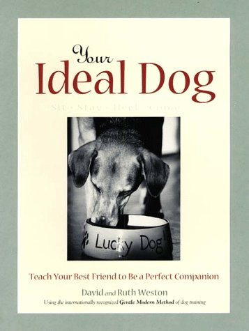 9780876050026: Your Ideal Dog: Teach Your Best Friend to Be a Perfect Companion