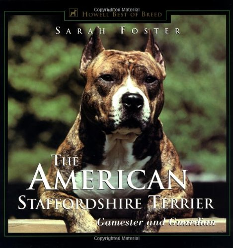 9780876050033: The American Staffordshire Terrier: Gamester and Guardian (Howell's Best of Breed Library)