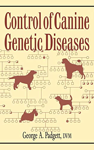 9780876050040: Control of Canine Genetic Diseases (Howell Reference Books)
