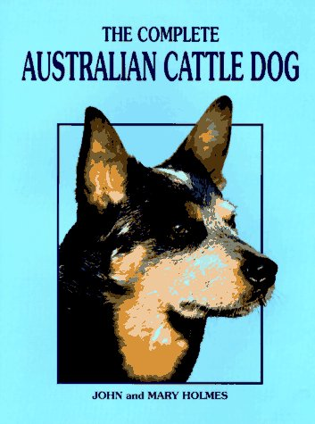 9780876050149: The Complete Australian Cattle Dog