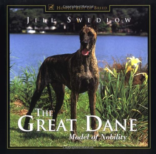 The Great Dane: Model of Nobility: Swedlow, Jill