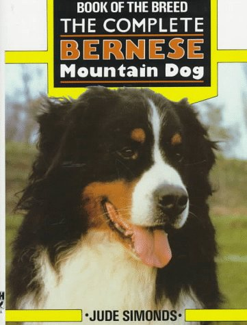 The Complete Bernese Mountain Dog [Book of the Breed]