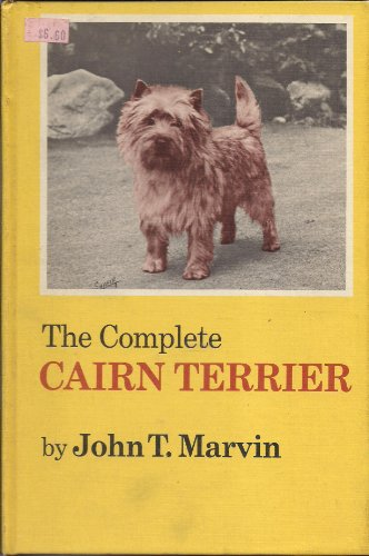 THE COMPLETE CAIRN TERRIER: Marvin, John T.