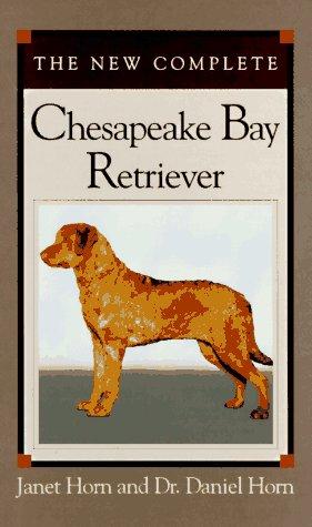 9780876050996: The New Complete Chesapeake Bay Retriever