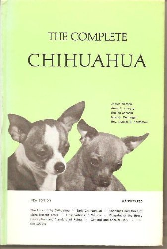 The Complete Chihuahua: Watson, James; Vinyard,