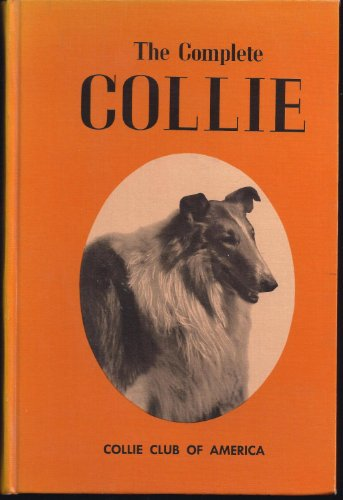 The Complete Collie: Collie Club of America