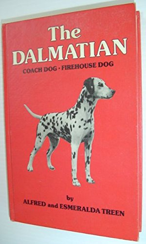 The Dalmation : Coach Dog, Firehouse Dog.
