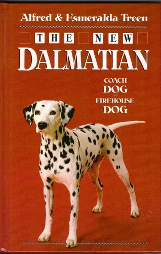 The New Dalmatian: Coach Dog Firehouse Dog