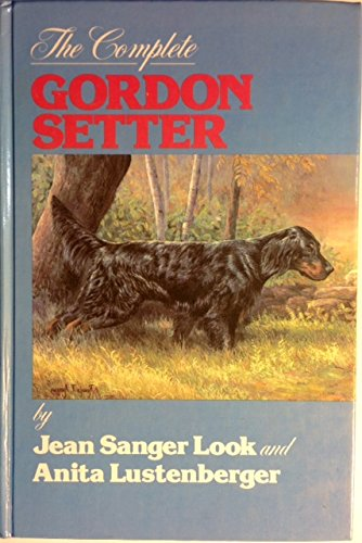 9780876051580: The Complete Gordon Setter