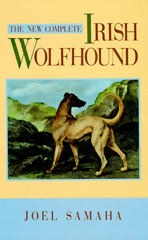 The New Complete Irish Wolfhound: Samaha, Joel