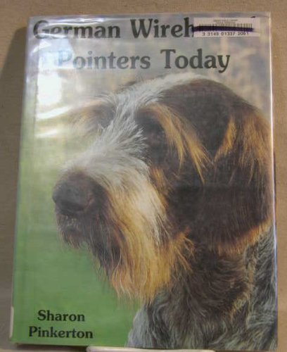 9780876051825: German Wirehaired Pointers Today