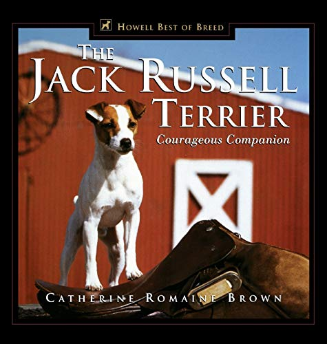 The Jack Russell Terrier: Courageous Companion (Howell's: Brown, Catherine Romaine