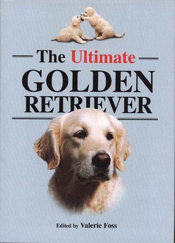 9780876051962: The Ultimate Golden Retriever