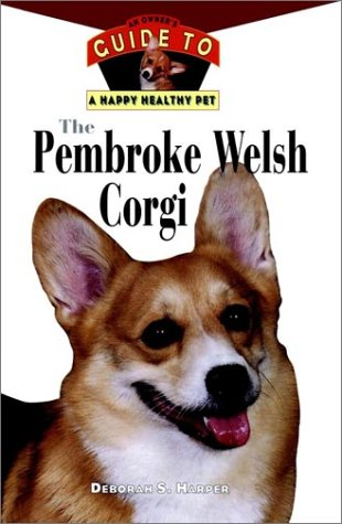 9780876052143: The Pembroke Welsh Corgi : An Owner's Guide to a Happy Healthy Pet