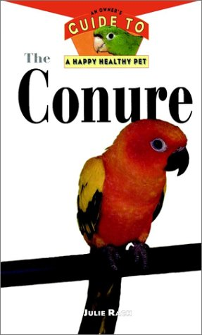 9780876052266: The Conure: An Owner's Guide to a Happy Healthy Pet