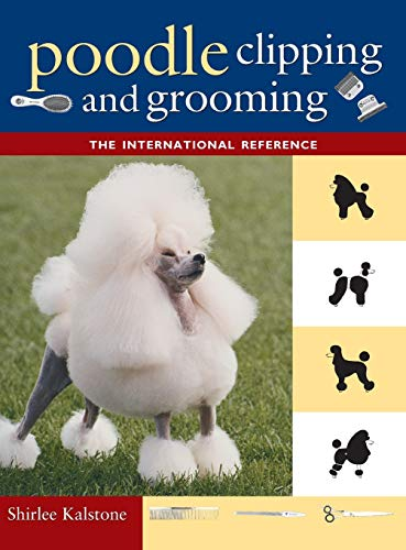 9780876052655: Poodle Clipping and Grooming: The International Reference (Howell reference books)