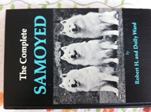 THE COMPLETE SAMOYED: Robert H. and Dolly Ward