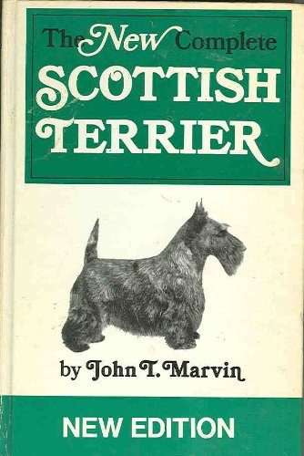 The New Complete Scottish Terrier: Marvin, John T.