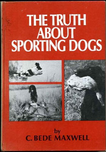 The Truth About Sporting Dogs